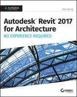 Autodesk Revit 2017 for Architecture: No Experience Required