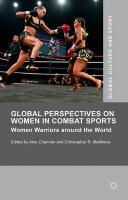 Global Perspectives on Women in Combat Sports: Women Warriors Around the World 2015 2015 ed.