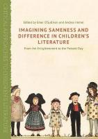 Imagining Sameness and Difference in Children's Literature: From the Enlightenment to the Present Day 2016 1st ed. 2017