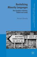 Revitalizing Minority Languages: New Speakers of Breton, Yiddish and Lemko 2015 1st ed. 2015