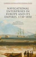 Navigational Enterprises in Europe and its Empires, 1730-1850 2016 1st ed. 2016