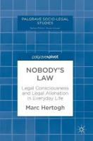 Nobody's Law: Legal Consciousness and Legal Alienation in Everyday Life 1st ed. 2018