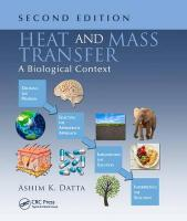 Heat and Mass Transfer: A Biological Context 2nd Revised edition