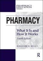 Pharmacy: What It Is and How It Works 4th New edition