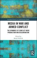 Media in War and Armed Conflict: Dynamics of Conflict News Production and Dissemination