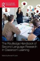 Routledge Handbook of Second Language Research in Classroom Learning: Processing and Processes