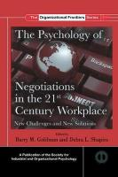 Psychology of Negotiations in the 21st Century Workplace: New Challenges and New Solutions