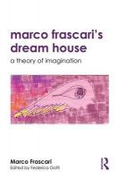 Marco Frascari's Dreamhouse: A Theory of Imagination