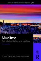 Muslims: Their Religious Beliefs and Practices 5th New edition