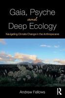 Gaia, Psyche and Deep Ecology: Navigating Climate Change in the Anthropocene