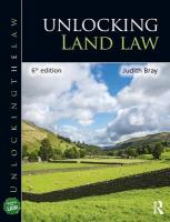 Unlocking Land Law 6th New edition