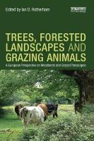 Trees, Forested Landscapes and Grazing Animals: A European Perspective on Woodlands and Grazed Treescapes