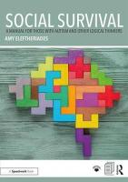 Social Survival: A Manual for those with Autism and Other Logical Thinkers