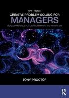 Creative Problem Solving for Managers: Developing Skills for Decision Making and Innovation 5th New edition