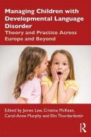 Managing Children with Developmental Language Disorder: Theory and Practice Across Europe and Beyond