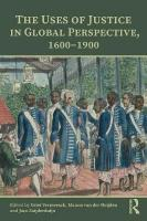 Uses of Justice in Global Perspective, 1600-1900