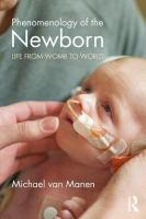 Phenomenology of the Newborn: Life from Womb to World