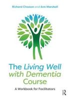 Living Well with Dementia Course: A Workbook for Facilitators
