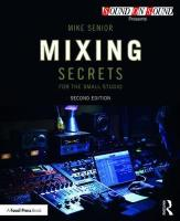 Mixing Secrets for  the Small Studio 2nd New edition