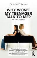 Why Won't My Teenager Talk to Me? 2nd New edition