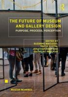 Future of Museum and Gallery Design: Purpose, Process, Perception