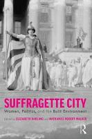 Suffragette City: Women, Politics, and the Built Environment