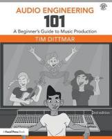 Audio Engineering 101: A Beginner's Guide to Music Production 2nd New edition