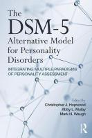 DSM-5 Alternative Model for Personality Disorders: Integrating Multiple Paradigms of Personality Assessment