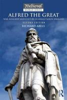 Alfred the Great: War, Kingship and Culture in Anglo-Saxon England 2nd New edition