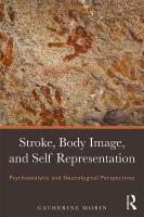 Stroke, Body Image, and Self Representation: Psychoanalytic and Neurological Perspectives
