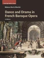 Dance and Drama in French Baroque Opera: A History, Dance and Drama in French Baroque Opera: A History
