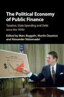 Political Economy of Public Finance: Taxation, State Spending and Debt since the 1970s