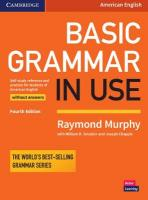 Basic Grammar in Use Student's Book without Answers: Self-study Reference and Practice for Students of American English 4th Revised edition
