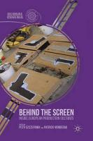 Behind the Screen: Inside European Production Cultures 2013 2013 ed.