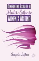 Confronting Visuality in Multi-Ethnic Women's Writing 2014 1st ed. 2014