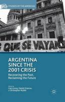 Argentina Since the 2001 Crisis: Recovering the Past, Reclaiming the Future 1st ed. 2014