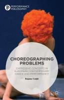 Choreographing Problems: Expressive Concepts in Contemporary Dance and Performance 1st ed. 2015