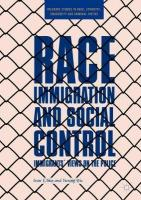Race, Immigration, and Social Control: Immigrants' Views on the Police 1st ed. 2018