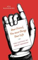 Dear Friend, You Must Change Your Life': The Letters of Great Thinkers
