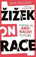 Zizek on Race: Toward an Anti-Racist Future