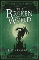 Broken World: The Ballad of Sir Benfro Book Four