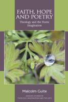 Faith, Hope and Poetry: Theology and the Poetic Imagination Revised edition
