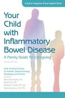 Your Child with Inflammatory Bowel Disease: A Family Guide for Caregiving second edition
