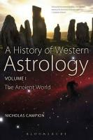 History of Western Astrology: The Ancient and Classical Worlds, v. 1, Ancient World