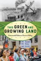 This Green and Growing Land: Environmental Activism in American History