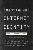 Protecting Your Internet Identity: Are You Naked Online? Updated Edition