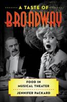 Taste of Broadway: Food in Musical Theater
