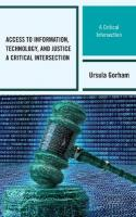 Access to Information, Technology, and Justice: A Critical Intersection