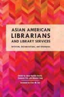 Asian American Librarians and Library Services: Activism, Collaborations, and Strategies