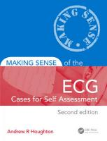 Making Sense of the ECG: Cases for Self Assessment: Cases for Self Assessment 2nd New edition